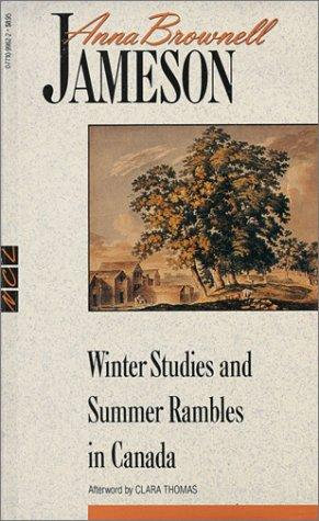 Anna Brownell Jameson—Winter Studies And Summer Rambles In Canada