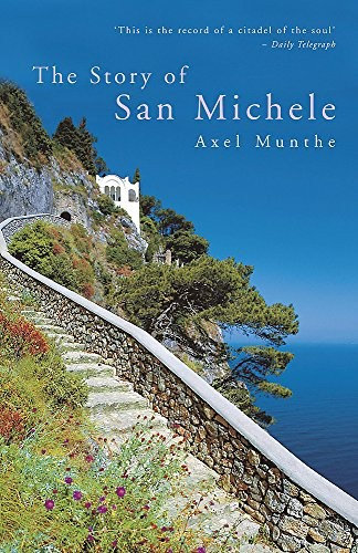Axel Munthe—The Story Of San Michele