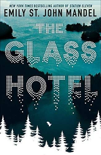 Emily St. John Mandel—The Glass Hotel