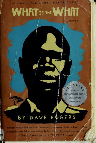 Dave Eggers—What is the what - the autobiography of Valentino Achak Deng : a no
