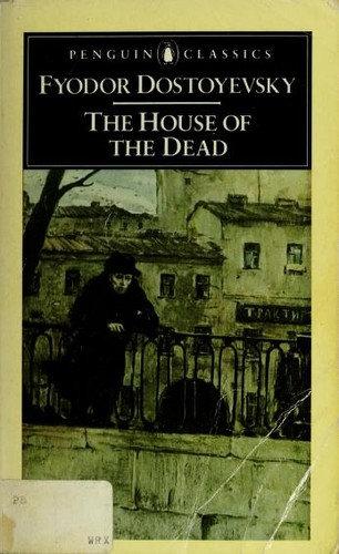 Fyodor Dostoyevsky—The House Of The Dead