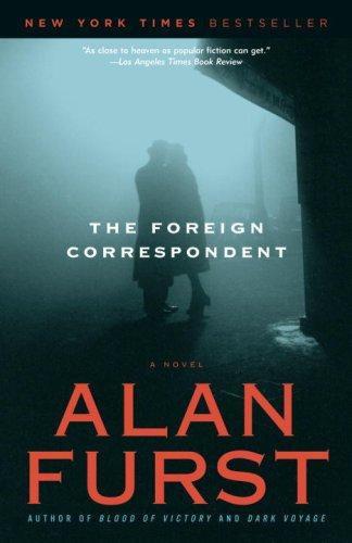 Alan Furst—The Foreign Correspondent - A Novel