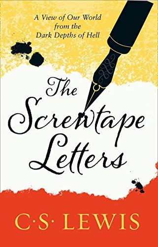 C. S. Lewis—The Screwtape Letters - Letters From A Senior To A Junior Devil