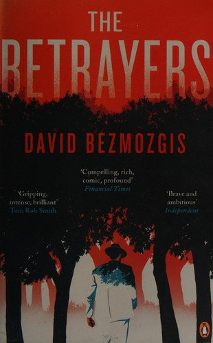 David Bezmozgis—The Betrayers