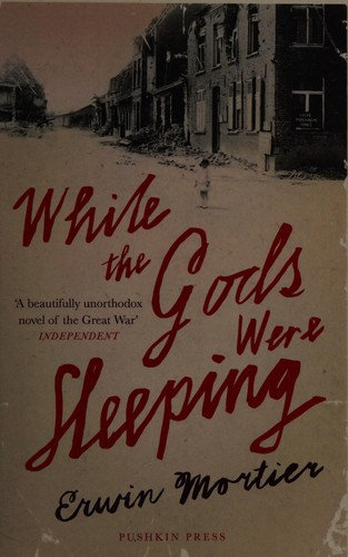 Erwin Mortier—While the gods were sleeping