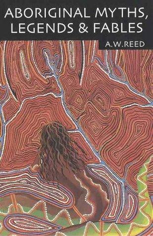A. W. Reed—Aboriginal Myths, Legends and Fables