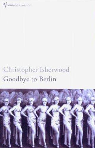 Christopher Isherwood—Goodbye To Berlin