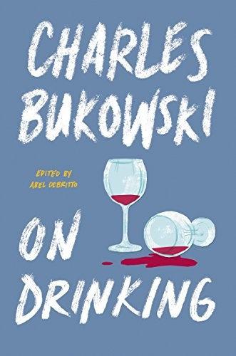 Charles Bukowski—On Drinking