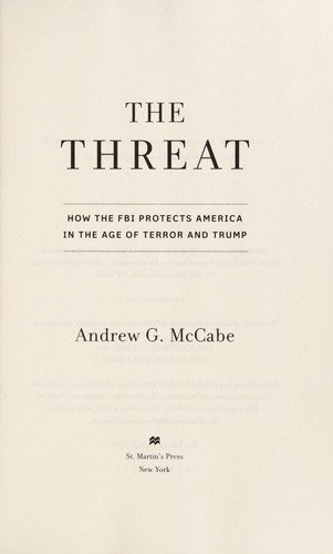 Andrew G. McCabe—The Threat - How The FBI Protects America In The Age Of Terror