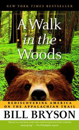 Bill Bryson—A Walk In The Woods - Rediscovering America On The Appalachian Trai
