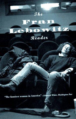 Fran Lebowitz—The Fran Lebowitz Reader