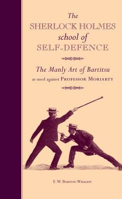 E. W. Barton-Wright—The Sherlock Holmes School Of Self-Defence - The Manly Art