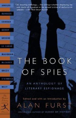 Alan Furst—The Book Of Spies - An Anthology Of Literary Espionage