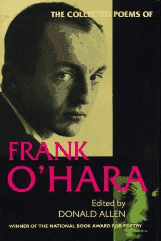 Frank O'Hara—The Collected Poems Of Frank O'Hara