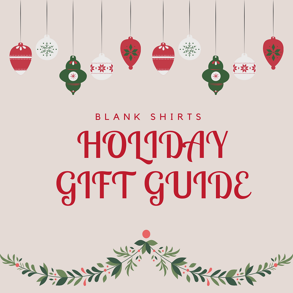 Blank Shirts Holiday Gift Guide