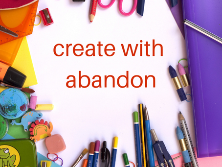 Create with abandon!