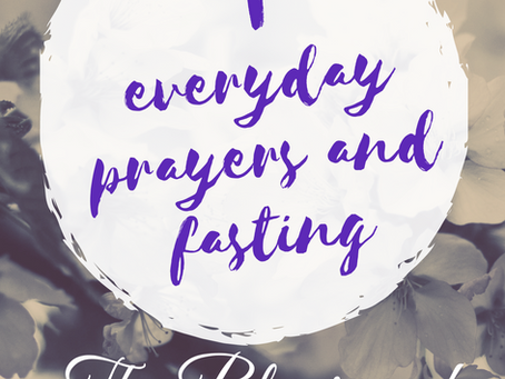 Day 4 of 10 of Fasting and Prayers