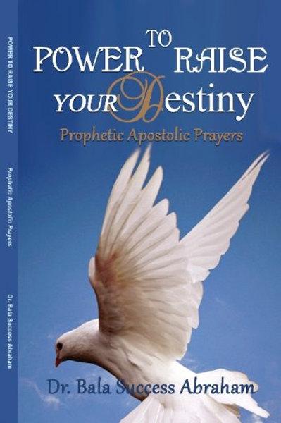 Power to Raise Your Destiny