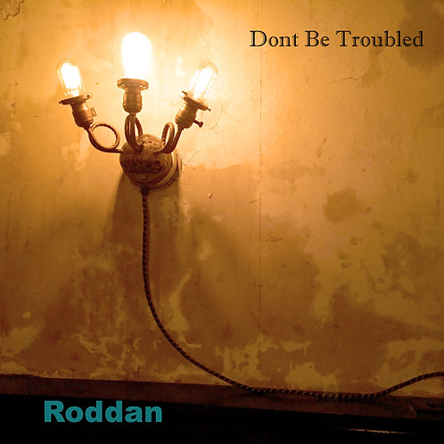 Don't Be Troubled CD