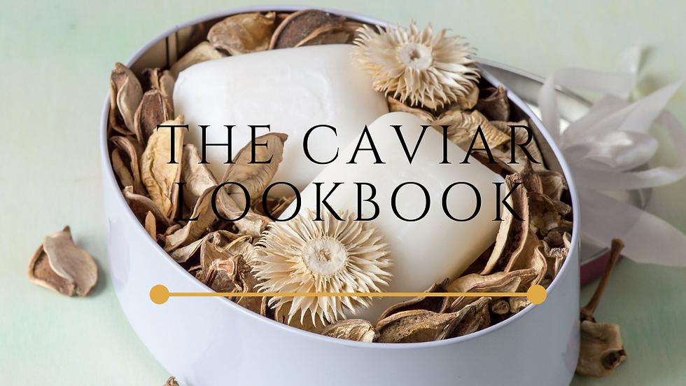 The Caviar Lookbook   Organic
