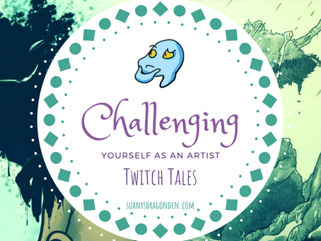 Challenging Yourself as an Artist - Twitch Tales