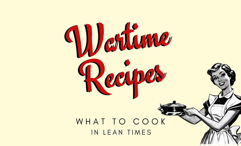 wartime recipes rationing rations homefront cooking