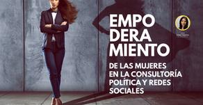 Empoderamiento de las Mujeres en l a Consultoría Política y Redes Sociales