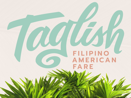 Taglish Opening Its Doors Fall 2019