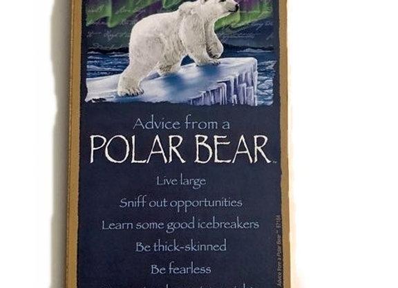Advice from a Polar Bear Sign