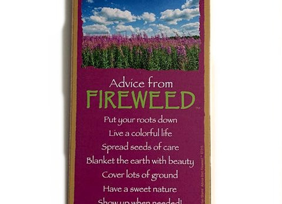 Advice from Fireweed Sign
