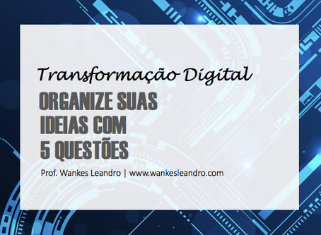 Transformação Digital: organize suas ideias com 5 questões