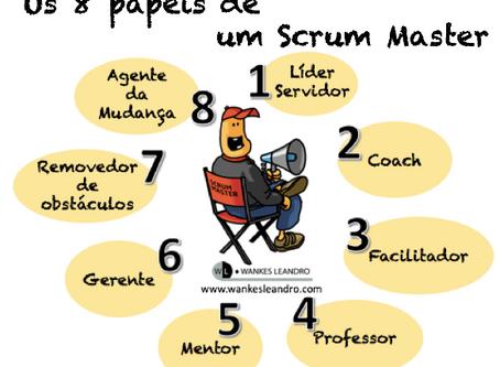 Os 8 Papéis de um Scrum Master