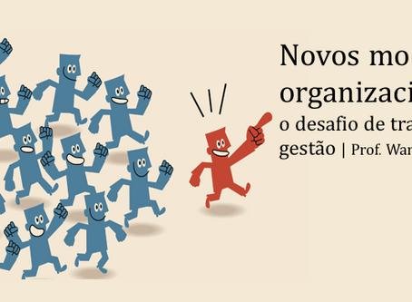 Novos modelos organizacionais: o desafio de transformar a gestão
