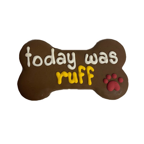 Today Was Ruff