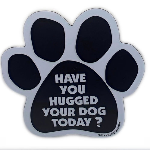 Have You Hugged Your Dog Today