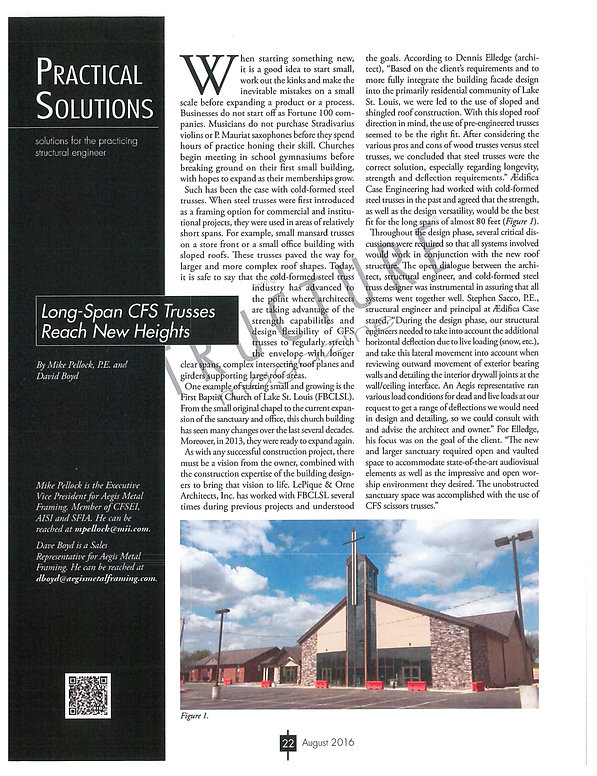 A recent article in Structure magazine describes the structural system at the First Baptist Church of Lake Saint Louis new sanctuary and office suite addition utilzes the strength and economy of long span cold formed steel trusses to create the large spaces with minimal interior columns and obstructions. DE|SL LLC