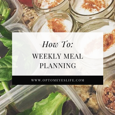 How To: Weekly Meal Planning