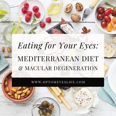 Eating for Your Eyes: Mediterranean Diet & Macular Degeneration