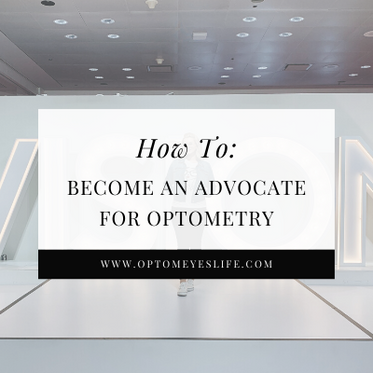 How To: Become an Advocate for Optometry