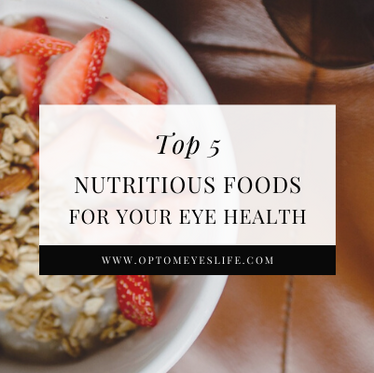 Top 5 Nutritious Foods for Your Eye Health