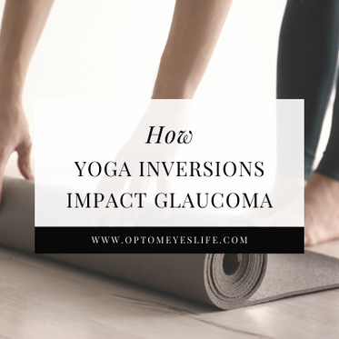 How Yoga Inversions Impact Glaucoma