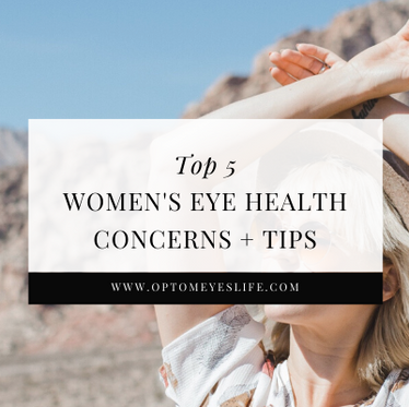 Top 5 Women's Eye Health Concerns + Tips
