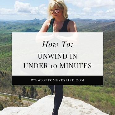 How To: Unwind in Under 10 Minutes