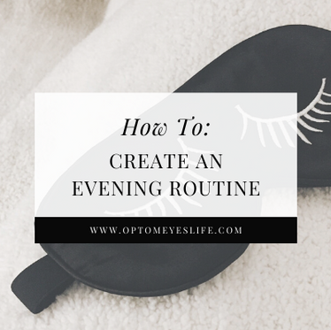 How To: Create an Evening Routine