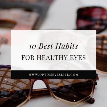 10 Best Habits for Healthy Eyes