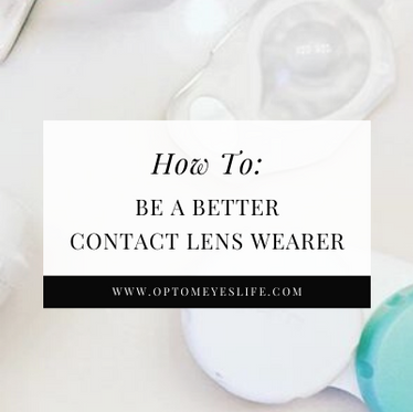 How To: Be a Better Contact Lens Wearer