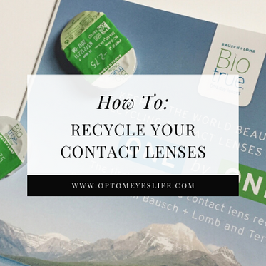How To: Recycle Your Contact Lenses