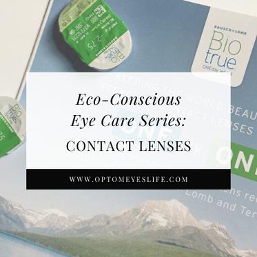 Eco-Conscious Eye Care Series - Part 2: Contact Lenses