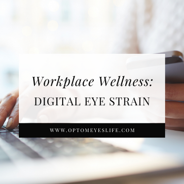 Workplace Wellness: Digital Eye Strain