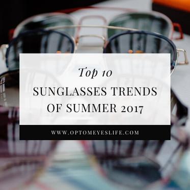 Top 10 Sunglasses Trends of Summer 2017